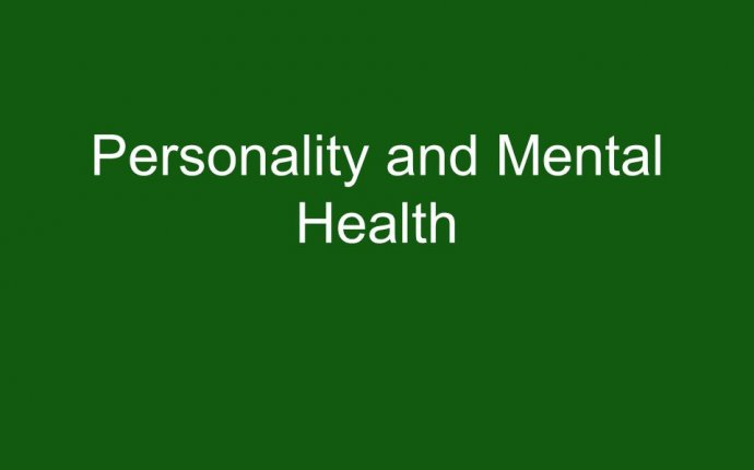 Personality and Mental Health. Warm-Up Activity Make a list of as